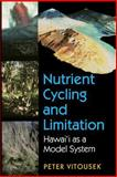Nutrient Cycling and Limitation - Hawai'I As a Model System, Vitousek, Peter Morrison, 069111580X