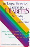 The Johns Hopkins Guide to Diabetes : For Today and Tomorrow, Saudek, Christopher D. and Rubin, Richard R., 0801855802