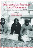 Indigenous Peoples and Diabetes : Community Empowerment and Wellness, Ferreira, Mariana Leal and Lang, Gretchen Chesley, 0890895805