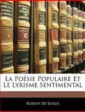 La Poésie Populaire et le Lyrisme Sentimental, Robert De Souza, 1144225809