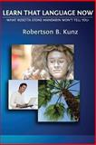 What Rosetta Stone Mandarin Won't Tell You - Learn That Language Now, Robertson Kunz, 1494315807
