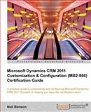 Microsoft Dynamics CRM 2011 Customization and Configuration (MB2-866) Certification Guide, Neil Benson, 1849685800