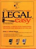 Legal-Easy : The Federal Rules of Evidence Simplified, Volume 1, Morton, Benjamin, 1882185803