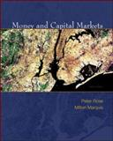 Money and Capital Markets : Financial Institutions and Instruments in a Global Marketplace, Rose, Peter S. and Marquis, Milton H., 0077235800