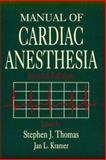 Manual of Cardiac Anesthesia, Thomas, Stephen J. and Kramer, Jan L., 0443085803