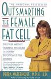 Outsmarting the Female Fat Cell, Debra Waterhouse, 0446675806