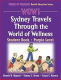 WOW! Sydney Travels Through the World of Wellness, Bonnie K. Nygard and Tammy L. Green, 0736055800