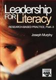 Leadership for Literacy : Research-Based Practice, PreK-3, Murphy, Joseph, 0761945806