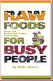 Raw Foods for Busy People, Jordan Maerin, 0977485803