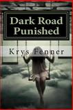 Dark Road Punished, Krys Fenner, 1493795805