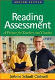 Reading Assessment, Second Edition : A Primer for Teachers and Coaches, Caldwell, JoAnne Schudt, 159385580X