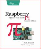 Raspberry Pi : A Quick-Start Guide, Schmidt, Maik, 1937785807