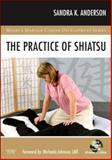 The Practice of Shiatsu, Anderson, Sandra K., 0323045804