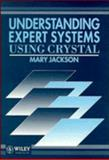 Understanding Expert Systems : Using Crystal, Jackson, Mary, 0471935808
