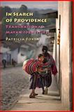 In Search of Providence : Transnational Mayan Identities, Foxen, Patricia, 0826515800