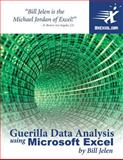 Guerilla Data Analysis Using Microsoft Excel, Bill Jelen, 0972425802