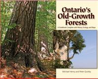 Ontario's Old Growth Forests, Henry, Michael and Quinby, Peter, 1550415808