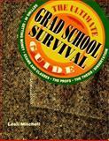 Ultimate Grad School Survival Guide, Lesli Mitchell and Peterson's, 1560795808
