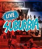 Live... Suburbia!, Anthony Pappalardo and Max G. Morton, 1576875806