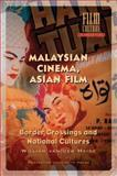 Malaysian Cinema, Asian Film : Border Crossings and National Cultures, van der Heide, William, 9053565809