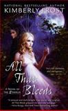 All That Bleeds, Kimberly Frost, 0425245802