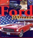 Ford : 100 Years of History, Mueller, Mike, 0760315809