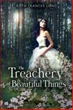 The Treachery of Beautiful Things, Ruth Long, 0803735804