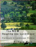 The New Reading the Landscape : Fieldwork in Landscape History, Muir, Richard, 0859895807