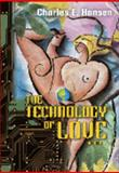 The Technology of Love, Hansen, Charles E., 0976165805