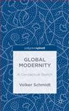 Global Modernity : A Conceptual Sketch, Schmidt, Volker, 1137435801