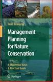 Management Planning for Nature Conservation : A Theoretical Basis and Practical Guide, Alexander, Mike, 1402065809