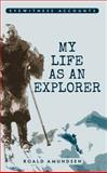 My Life As an Explorer, Roald Amundsen, 1445635801