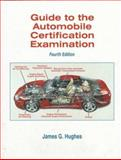 Guide to the Automobile Certification Examination, Hughes, James G., 013844580X