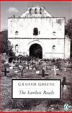 The Lawless Roads, Graham Greene, 0140185801