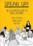 Speak Up : An Illustrated Guide to Public Speaking, Fraleigh, Douglas M. and Tuman, Joseph S., 0312445806