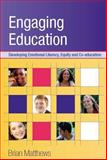 Engaging Education : Developing Emotional Literacy, Equity and Coeducation, Matthews, Brian, 0335215807