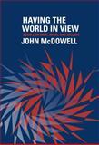 Having the World in View, John McDowell, 0674725808