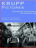 Pictures of Krupp : Photography and History in the Industrial Age, , 0856675806