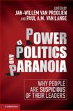 Power, Politics, and Paranoia : Why People Are Suspicious of Their Leaders, , 1107035805