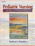 Pediatric Nursing Skills and Procedures, Mandleco, Barbara L., 140182580X