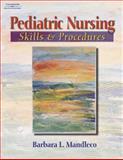 Pediatric Nursing Skills and Procedures, Mandleco, Barbara L., 140182580X