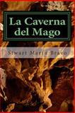 La Caverna Del Mago, Stwart Marin Bravo, 1497345804