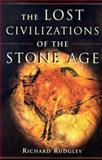 The Lost Civilizations of the Stone Age, Rudgley, Richard, 0684855801
