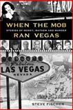 When the Mob Ran Vegas, Steve Fischer, 0977065804