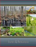 Wetland Restoration and Creation : A Technical Guide, Biebighauser, Thomas R., 0983455805
