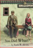 You Did What?!, Earle W. Jacobs, 1481705806
