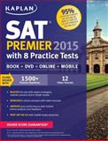 Kaplan SAT Premier 2015 with 8 Practice Tests, Kaplan, 1618655809