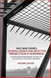 Nazi War Crimes - U. S. Intelligence and Selective Prosecution at Nuremberg : Controversies Regarding the Role of the Office of Strategic Services, Salter, Michael, 190438580X