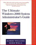 The Ultimate Windows 2000 System Administrator's Guide, Williams, Robert and Walla, Mark, 0201615800