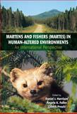 Martens and Fishers (Martes) in Human-Altered Environments : An International Perspective, , 0387225803